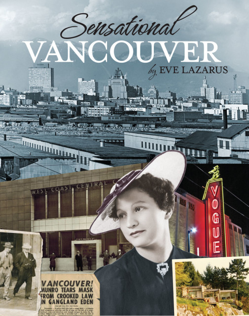 Sensational Vancouver, by Eve Lazarus, Anvil Press 2014